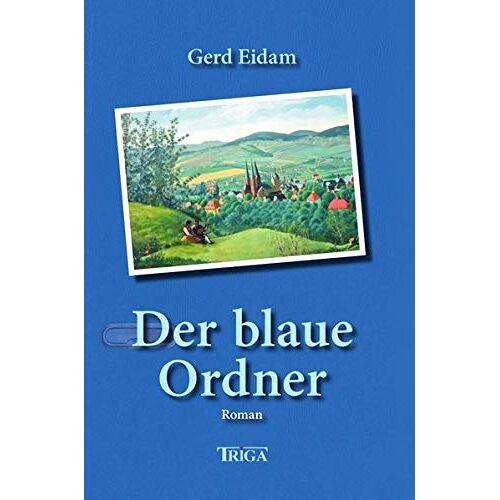 Gerd Eidam - Der blaue Ordner: Roman - Preis vom 20.10.2020 04:55:35 h