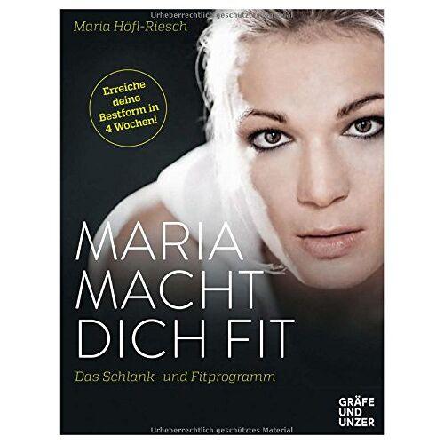 Maria Höfl-Riesch - Maria macht dich fit: Das Schlank- und Fitprogramm (Einzeltitel) - Preis vom 10.05.2021 04:48:42 h
