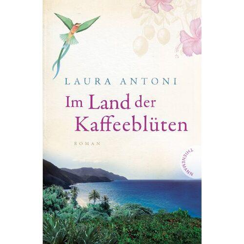 Laura Antoni - Im Land der Kaffeeblüten - Preis vom 11.05.2021 04:49:30 h