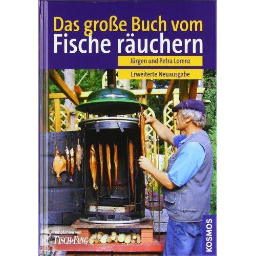 Jürgen Lorenz - Das große Buch vom Fischräuchern: Räuchern,Grillen, Feuerküche - Preis vom 10.04.2021 04:53:14 h
