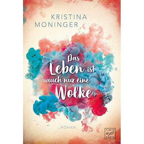 Kristina Moninger - Das Leben ist auch nur eine Wolke - Preis vom 20.04.2021 04:49:58 h