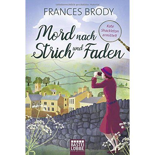 Frances Brody - Mord nach Strich und Faden: Kate Shackleton ermittelt (Kate-Shackleton-Krimis, Band 1) - Preis vom 20.10.2020 04:55:35 h