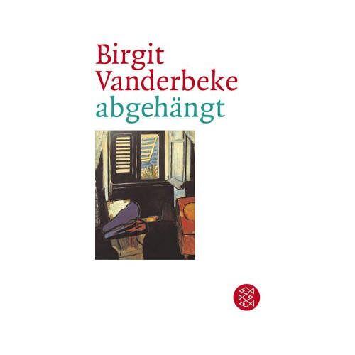 Birgit Vanderbeke - abgehängt: Roman - Preis vom 15.05.2021 04:43:31 h