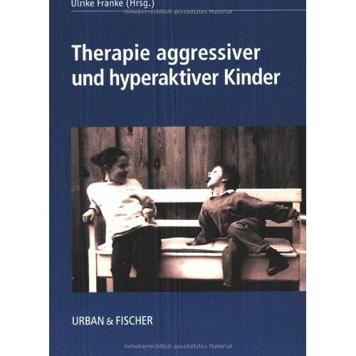 Franke Therapie aggressiver und hyperaktiver Kinder - Preis vom 22.10.2020 04:52:23 h