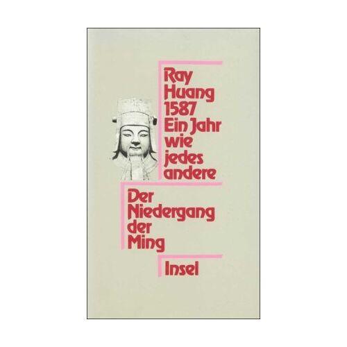 Ray Huang - 1587. Ein Jahr wie jedes andere: Der Niedergang der Ming - Preis vom 18.04.2021 04:52:10 h