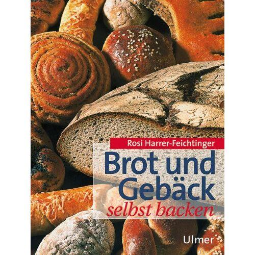 Rosi Harrer-Feichtinger - Brot und Gebäck selbst backen - Preis vom 09.04.2021 04:50:04 h