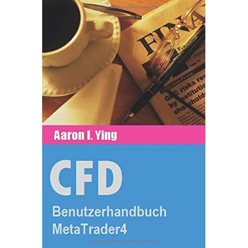 . Aaroni.Ying - CFD: Benutzerhandbuch MetaTrader4 - Preis vom 16.05.2021 04:43:40 h