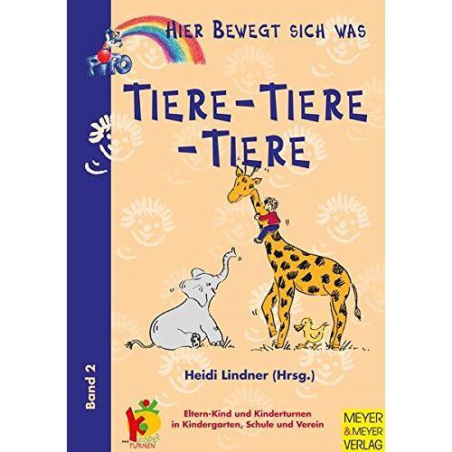 Heidi Lindner - Hier bewegt sich was, Bd.2, Tiere, Tiere, Tiere - Preis vom 12.05.2021 04:50:50 h