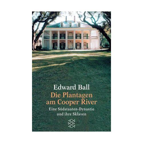 Edward Ball - Die Plantagen am Cooper River - Preis vom 01.03.2021 06:00:22 h