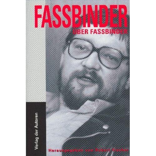 Rainer Werner Fassbinder - Fassbinder über Fassbinder: Die ungekürzten Interviews - Preis vom 17.01.2021 06:05:38 h