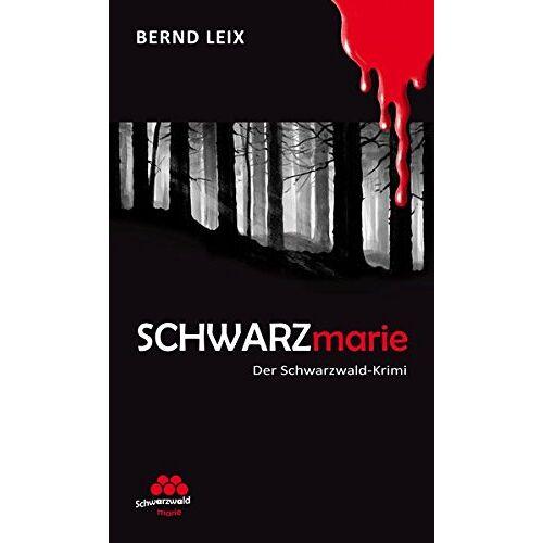 Bernd Leix - SCHWARZmarie: Der Schwarzwald-Krimi - Preis vom 19.04.2021 04:48:35 h