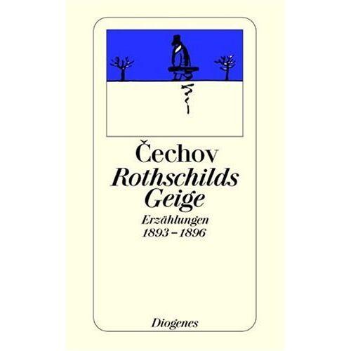 Anton Cechov - Rothschilds Geige. Erzählungen 1893 - 1896. - Preis vom 21.10.2020 04:49:09 h