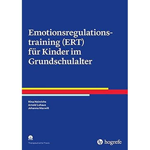 Nina Heinrichs - Emotionsregulationstraining (ERT) für Kinder im Grundschulalter (Therapeutische Praxis) - Preis vom 01.11.2020 05:55:11 h