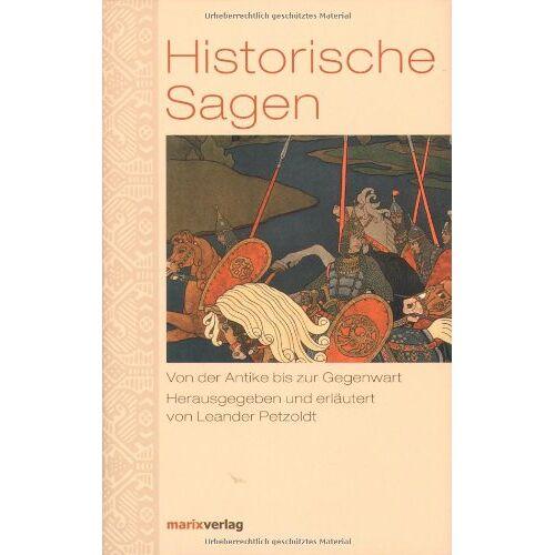 Leander Petzoldt - Historische Sagen: Von der Antike bis zur Gegenwart - Preis vom 28.10.2020 05:53:24 h