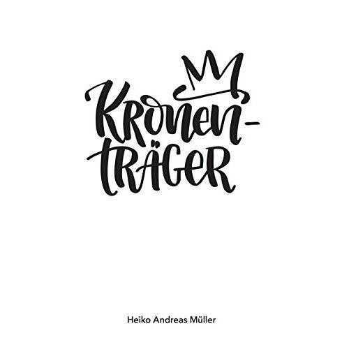 Müller, Heiko Andreas - Kronenträger - Preis vom 20.10.2020 04:55:35 h