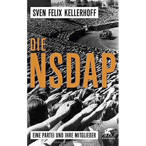 Sven Felix Kellerhoff - Die NSDAP: Eine Partei und ihre Mitglieder - Preis vom 05.09.2020 04:49:05 h