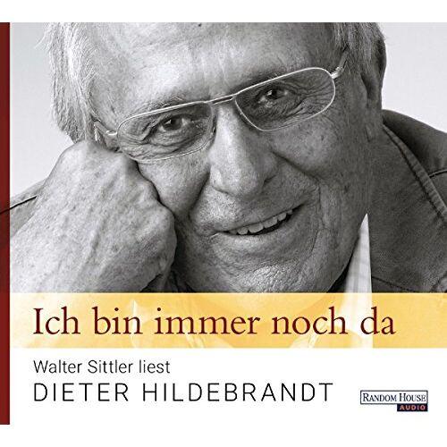 Dieter Hildebrandt - Ich bin immer noch da - Walter Sittler liest Dieter Hildebrandt - Preis vom 21.04.2021 04:48:01 h