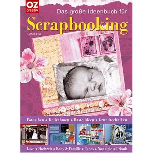 Simea Gut - Das große Ideenbuch für Scrapbooking - Preis vom 09.05.2021 04:52:39 h