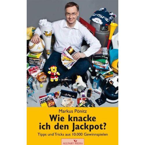 Markus Pönitz - Wie knacke ich den Jackpot? Tipps und Tricks aus 10.000 Gewinnspielen - Preis vom 18.10.2020 04:52:00 h