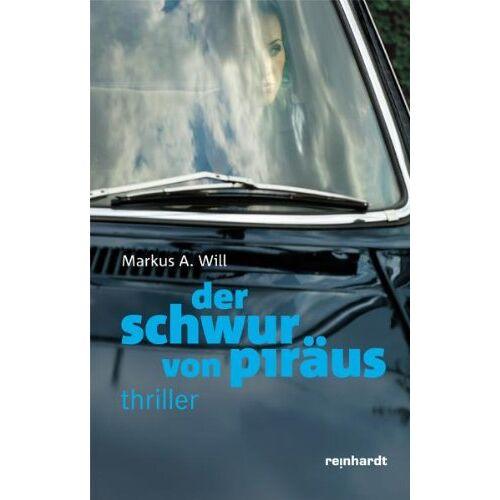Markus A. Will - Der Schwur von Piräus - Preis vom 19.10.2020 04:51:53 h