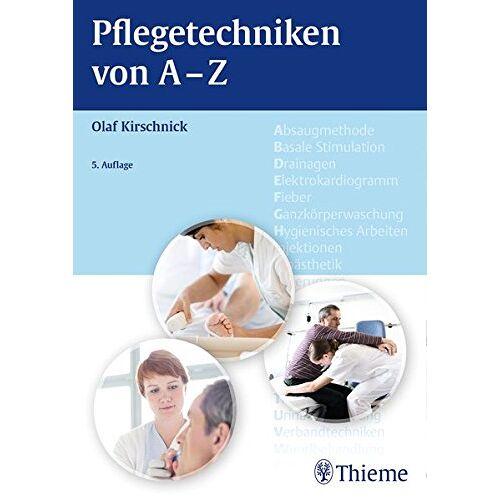 Olaf Kirschnick - Pflegetechniken von A - Z - Preis vom 28.02.2021 06:03:40 h