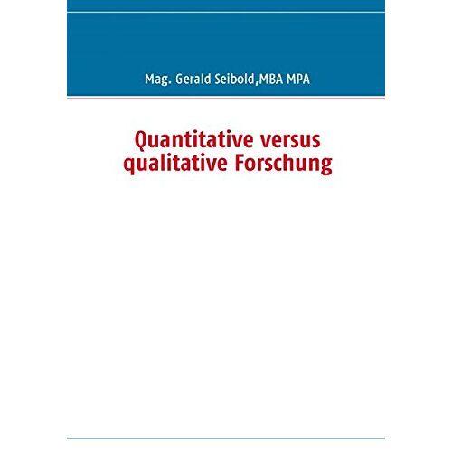 Gerald Seibold - Quantitative versus qualitative Forschung - Preis vom 15.11.2019 05:57:18 h