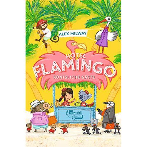 Alex Milway - Hotel Flamingo: Königliche Gäste (Flamingo-Hotel, Band 2) - Preis vom 03.05.2021 04:57:00 h