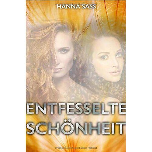 Hanna Sass - Entfesselte Schönheit - Preis vom 09.05.2021 04:52:39 h