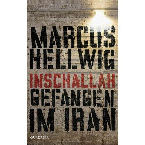 Marcus Hellwig - Inschallah: Gefangen im Iran - Preis vom 06.05.2021 04:54:26 h