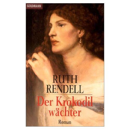 Ruth Rendell - Der Krokodilwächter. - Preis vom 13.08.2020 04:48:24 h