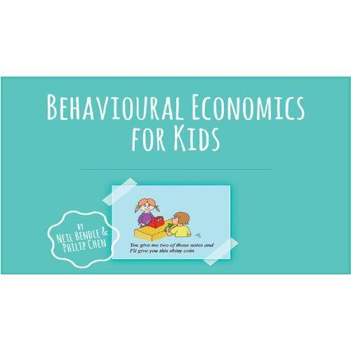 Neil Bendle & Philip Chen - Behavioral Economics for Kids - Preis vom 27.10.2020 05:58:10 h