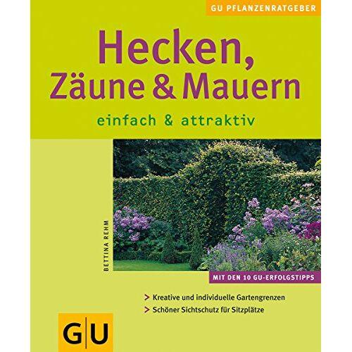 Bettina Rehm - Hecken, Zäune und Mauern einfach & attraktiv - Preis vom 05.03.2021 05:56:49 h