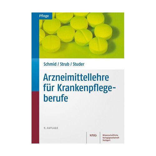Beate Schmid - Arzneimittellehre für Krankenpflegeberufe - Preis vom 14.05.2021 04:51:20 h