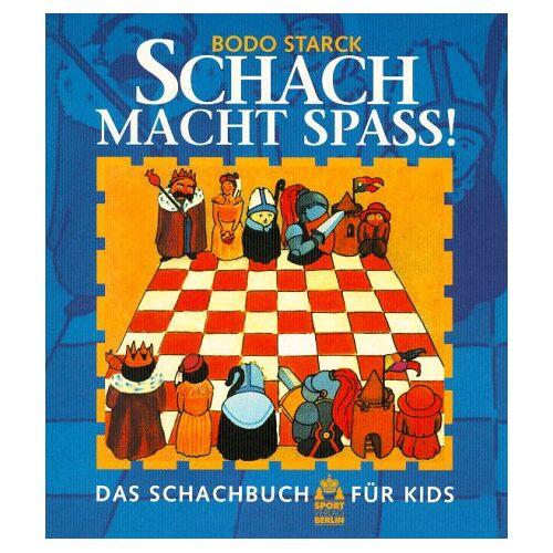 Bodo Starck - Schach macht Spass. Das Schachbuch für Kids - Preis vom 21.10.2020 04:49:09 h
