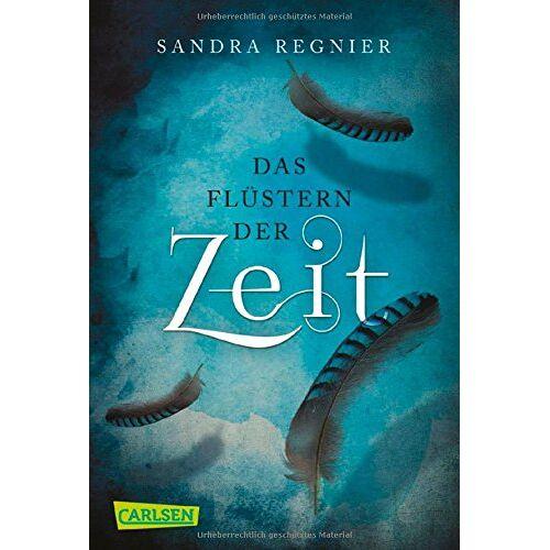 Sandra Regnier - Die Zeitlos-Trilogie, Band 1: Das Flüstern der Zeit - Preis vom 10.09.2020 04:46:56 h