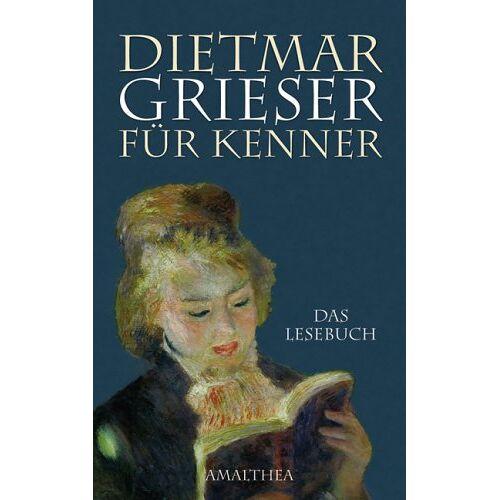 Dietmar Grieser - Dietmar Grieser für Kenner. Das Lesebuch - Preis vom 16.04.2021 04:54:32 h