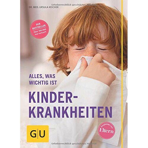 Ursula Keicher - Kinderkrankheiten: Alles, was wichtig ist (GU Alles, was man wissen muss) - Preis vom 01.03.2021 06:00:22 h