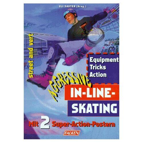 Uli Sauter - Aggressive In-Line-Skating - Preis vom 03.05.2021 04:57:00 h