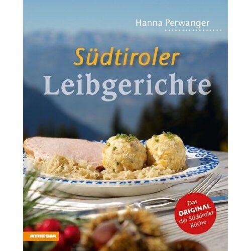 Hanna Perwanger - Südtiroler Leibgerichte: Das Original der Südtiroler Küche - Preis vom 08.05.2021 04:52:27 h
