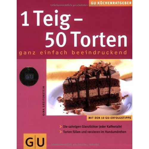 Gina Greifenstein - 1 Teig - 50 Torten (GU KüchenRatgeber neu) - Preis vom 10.05.2021 04:48:42 h