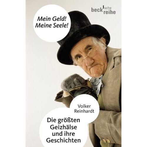 Volker Reinhardt - Mein Geld! Meine Seele!: Die größten Geizhälse und ihre Geschichten - Preis vom 11.05.2021 04:49:30 h