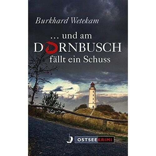 Burkhard Wetekam - ... und am Dornbusch fällt ein Schuss - Preis vom 05.03.2021 05:56:49 h