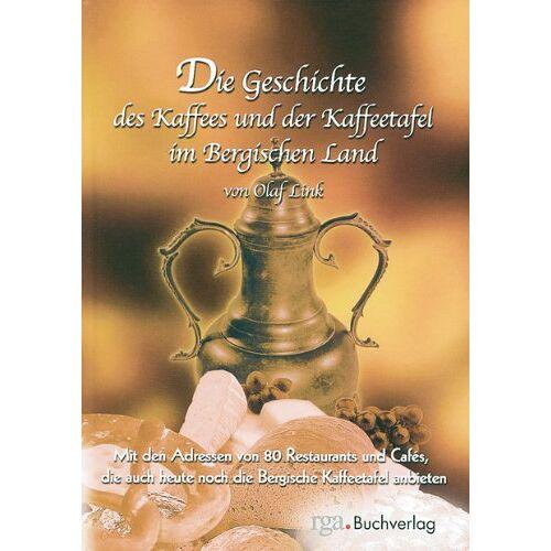 Olaf Link - Die Geschichte des Kaffees und der Kaffeetafel im Bergischen Land - Preis vom 15.05.2021 04:43:31 h