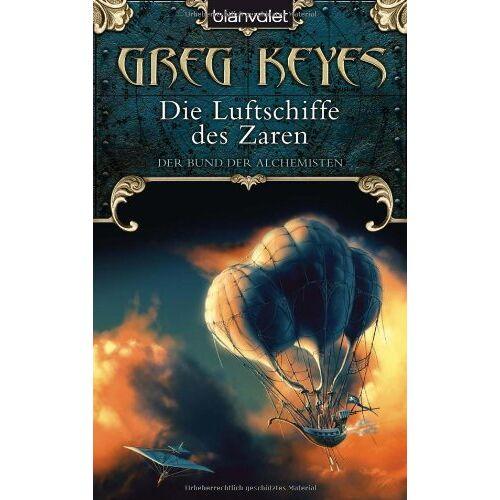 Greg Keyes - Der Bund der Alchemisten 2: Die Luftschiffe des Zaren - Preis vom 15.05.2021 04:43:31 h