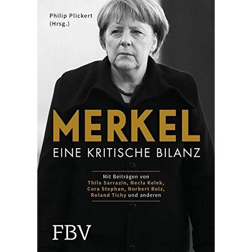 Philip Plickert - Merkel: Eine kritische Bilanz - Preis vom 09.05.2021 04:52:39 h