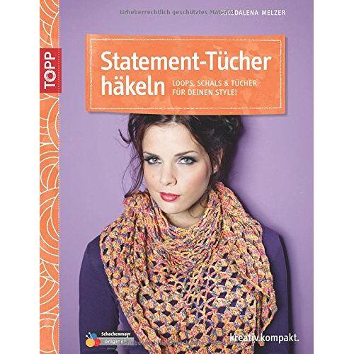 Magdalena Melzer - Statement-Tücher häkeln: Loops, Schals & Tücher für deinen Style! - Preis vom 18.04.2021 04:52:10 h