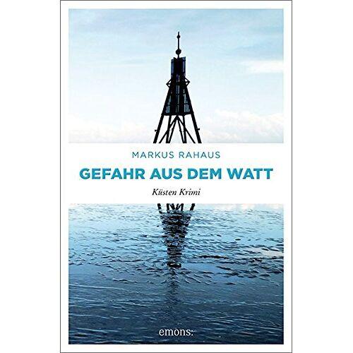 Markus Rahaus - Gefahr aus dem Watt: Küsten Krimi - Preis vom 05.09.2020 04:49:05 h