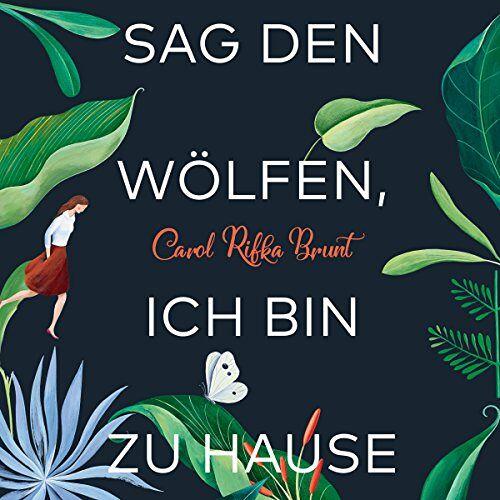 Carol Rifka Brunt - Sag den Wölfen, ich bin zu Hause: 2 CDs - Preis vom 21.10.2020 04:49:09 h