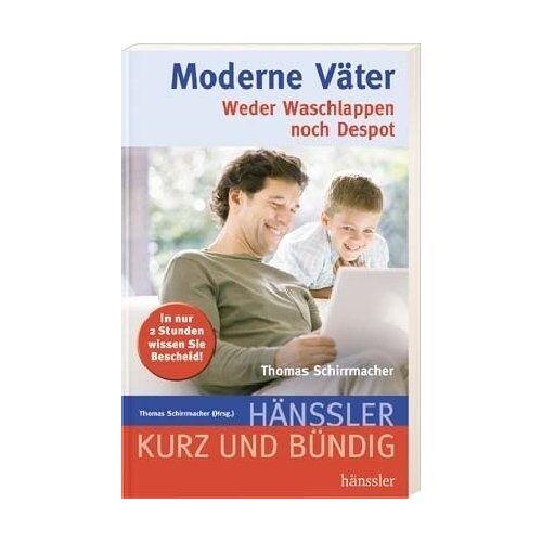 Thomas Schirrmacher - Moderne Väter: Weder Waschlappen noch Despot - Preis vom 22.10.2020 04:52:23 h