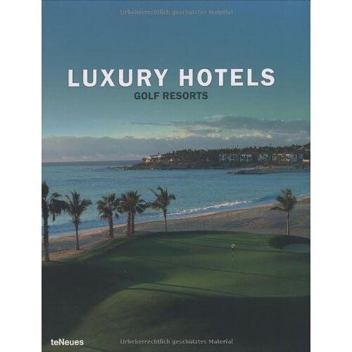Kunz, Martin N. - Luxury Hotels. Golf Resorts (Luxury Hotels) - Preis vom 28.02.2021 06:03:40 h